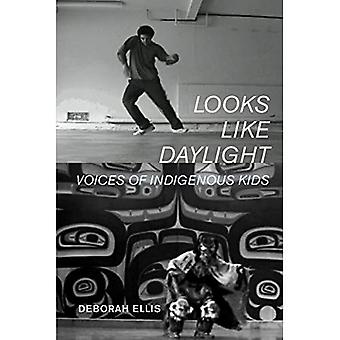 Looks Like Daylight: Voices� of Indigenous Kids