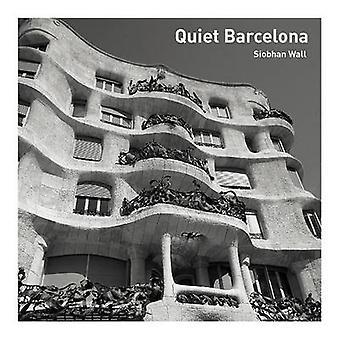 Quiet Barcelona by Siobhan Wall - Cristina Peralta - 9780711238121 Bo
