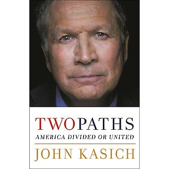 Two Paths by John Kasich
