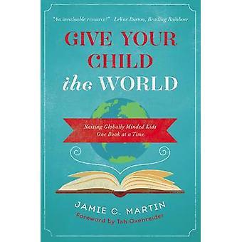 Geef je kind wereldwijd een boek in een tijd door Jamie C Martin