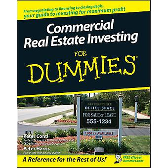 Commercial Real Estate Investing For Dummies by Conti & PeterHarris & Peter