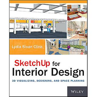 SketchUp for Interior Design by Lydia Cline