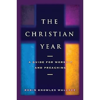 Christian Year A Guide for Worship and Preaching by Wallace & Robin Knowles