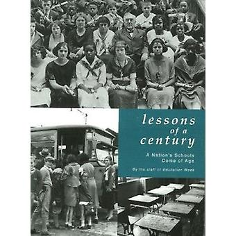 Lessons of a Century - A Nation's Schools Come of Age by Education Wee