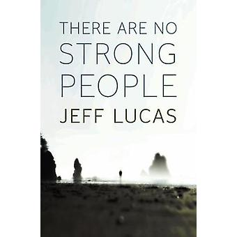 There Are No Strong People by Jeff Lucas - 9781853456244 Book