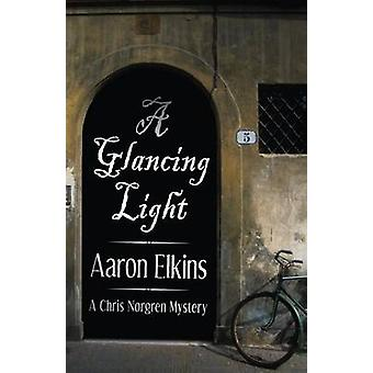 A Glancing Light by Elkins & Aaron