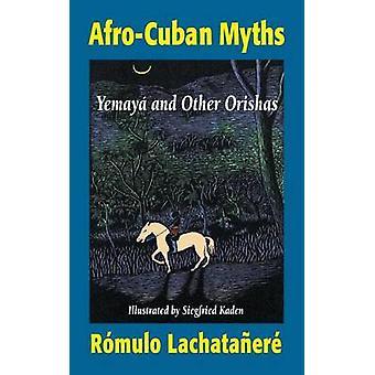 AfroCuban Myths by Lachataanere & R.