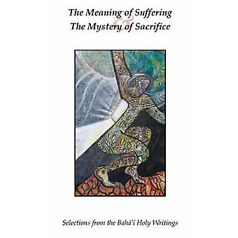 The Meaning of Suffering  The Mystery of Sacrifice by Hatcher & J