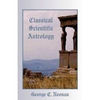 Classical Scientific Astrology by Noonan & George & C