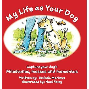 My Life as Your Dog Milestones messes and mementos by Marinus & Belinda M