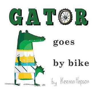 Gator Goes By Bike by Hopson & Keenan