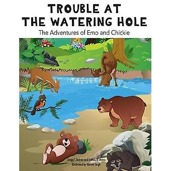 Trouble at the Watering Hole The Adventures of Emo and Chickie by Relyea & Gregg F.