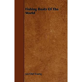 Fishing Boats Of The World by Traung & JanOlaf