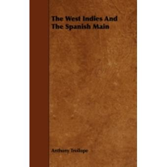 The West Indies and the Spanish Main by Trollope & Anthony