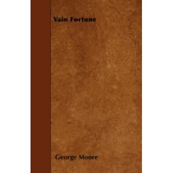 Vain Fortune by Moore & George