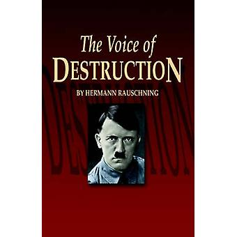The Voice of Destruction by Rauschning & Hermann