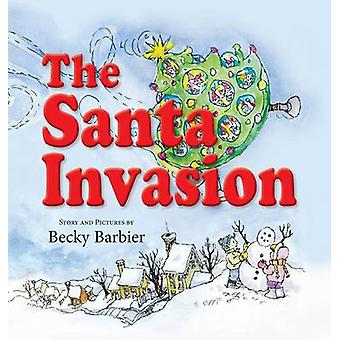 The Santa Invasion by Barbier & Becky
