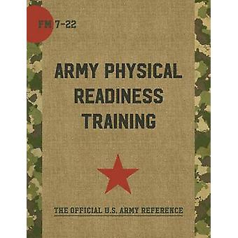 FM 722  Army Physical Readiness Training with Change by United States Government US Army