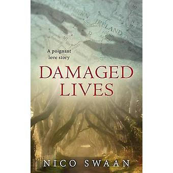 Damaged Lives  a poignant love story by Swaan & Nico