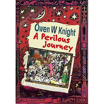 A Perilous Journey The Invisible College Book 3 by Knight & Owen W
