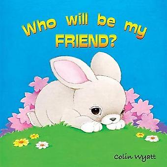 Who Will Be My Friend by Wyatt & Colin