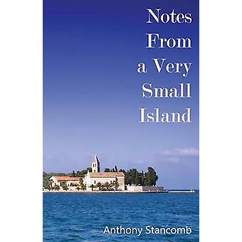 Notes From a Very Small Island by Stancomb & Anthony