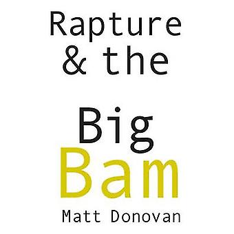 Rapture  the Big Bam by Donovan & Matt