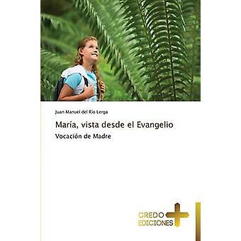 Mara vista desde el Evangelio by del Ro Lerga Juan Manuel
