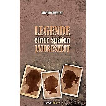 Legende einer spten Jahreszeit by Charlet & Sigrid