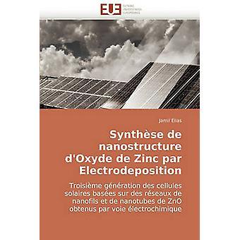Synthese de Nanostructure DOxyde de Zinc Par Electrodeposition by Elias & Jamil