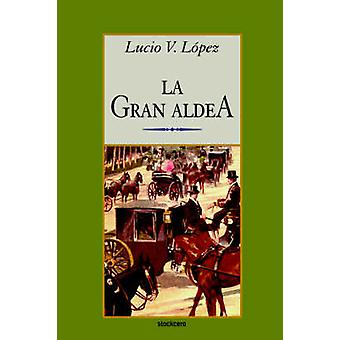 La gran aldea by Lopez & Lucio & Vicente