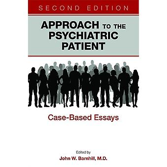 Approach to the Psychiatric Patient by Barnhill