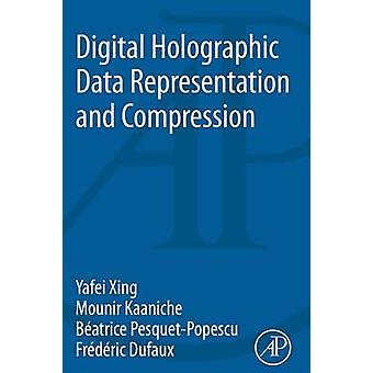 Digital Holographic Data Representation and Compression by Yafei Xing