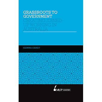 Grassroots to Government - Creating Joined-Up Working in Australia by