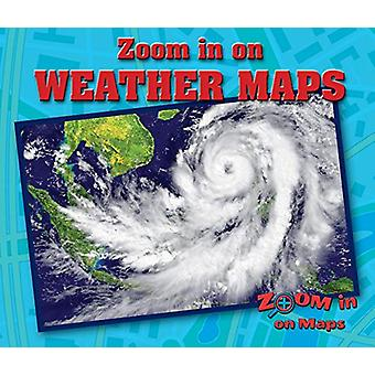 Zoom in on Weather Maps by Kathy Furgang - 9780766092242 Book