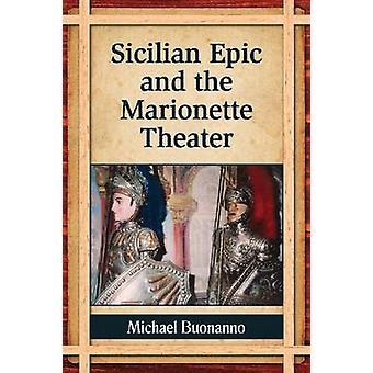 Sicilian Epic and the Marionette Theater by Michael Buonanno - 978078