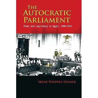 El Parlamento Autocrático - Poder y Legitimidad en Egipto - 1866-2011