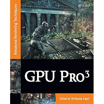 Gpu Pro 3 - Advanced Rendering Techniques by Wolfgang Engel - 97814398