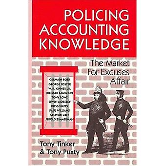 Policing Accounting Knowledge - The Market for Excuses Affair by Tony