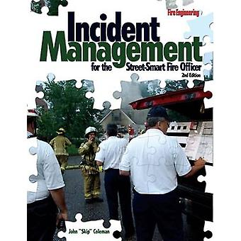 Incident Management for the Street-Smart Fire Officer (2nd Revised ed