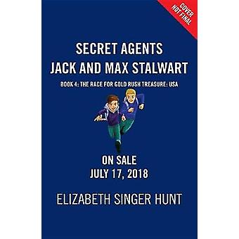 Secret Agents Jack and Max Stalwart - Book 4 - The Race for Gold Rush T