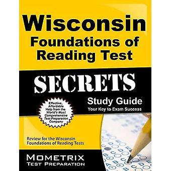 Wisconsin Foundations of Reading Test Secrets Study Guide - Review for
