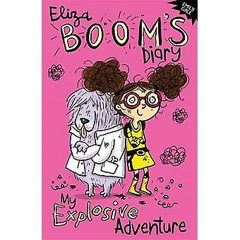 My Explosive Adventure - Eliza Boom's Diary by Emily Gale - 9781780551