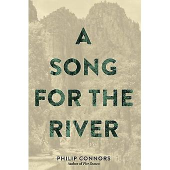 A Song for the River by Philip Connors - 9781941026908 Book