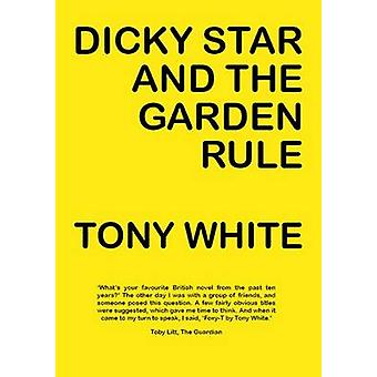 Dicky Star and the Garden Rule by Tony White - 9780954828868 Book