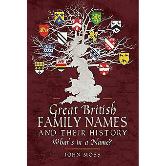 Great British Family Names and Their History - What's in a Name? by Jo