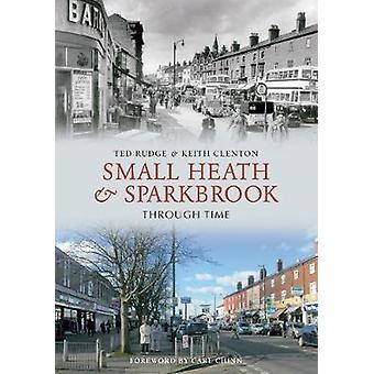 Small Heath amp Sparkbrook Through Time by Ted Rudge & Keith Clenton