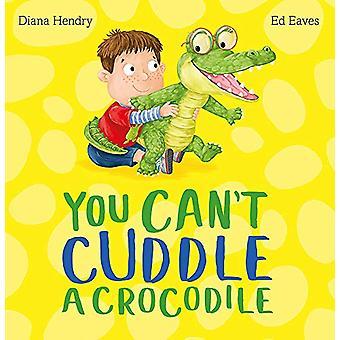 You Can't Cuddle a Crocodile von Diana Hendry - 9781444924558 Buch