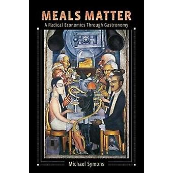 Meals Matter by Michael Symons