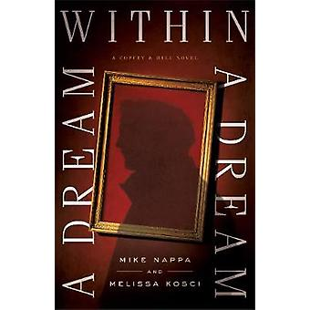 A Dream within a Dream by Mike Nappa - 9780800726461 Book